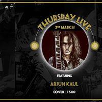 Arjun Kaul - Thursday Live