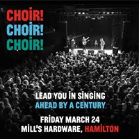 Choir Choir Choir - SOLD OUT