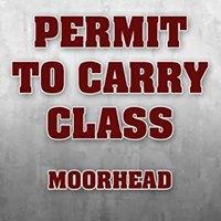 Permit to Carry Class - Moorhead
