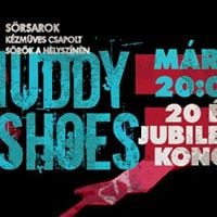 Muddy Shoes - 20. jubileumi koncert a Kepesben