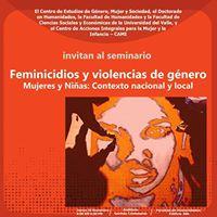 Seminario Feminicidios y violencias de gnero. Mujeres y Nias Contexto nacional y local