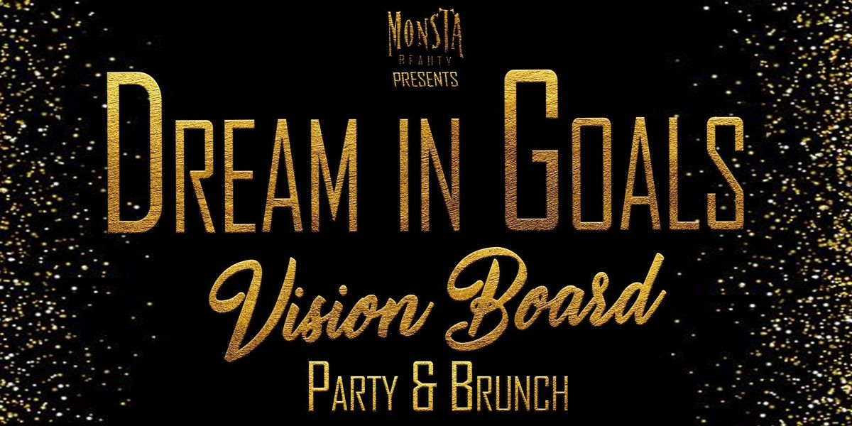 DREAM IN GOALS Vision Board Party & Brunch