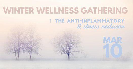 Winter Wellness Gathering The Anti-inflammatory