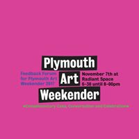 Feedback Forum for Plymouth Art Weekender 2017