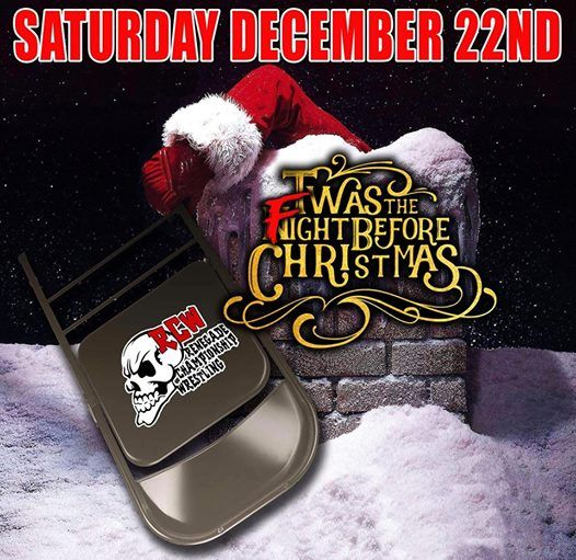 Twas The Fight Before Christmas.Rcw Presents Twas The Fight Before Christmas At Renegade