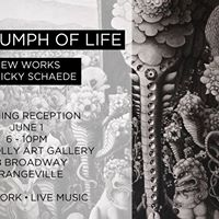 The Triumph of Life New Works by Ricky Schaede
