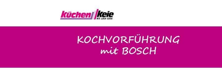 Küchen Keie Heusenstamm kostenlose kochvorführung mit bosch at küchen keie heusenstamm gmbh