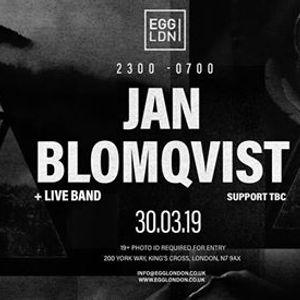 Egg LDN Presents Jan Blomqvist &amp Band (UK Debut) More TBA