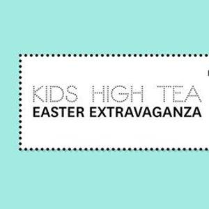 Easter Extravaganza Kids High Tea
