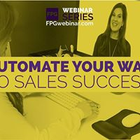 Automate Your Way to Sales Success Webinar