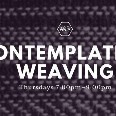 Contemplative Weaving