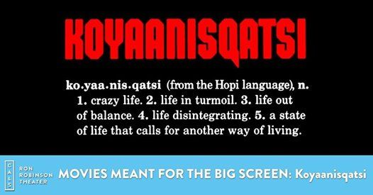 Movies Meant for the Big Screen Koyaanisqatsi (1982 NR)