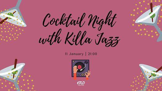 Cocktail Night with Killa Jazz