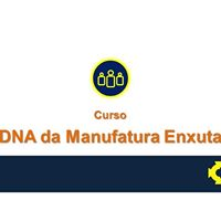DNA da Manufatura Enxuta - Turmas especiais de frias