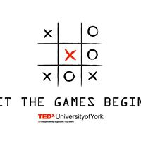 TEDxUniversityofYork - Let the Games Begin