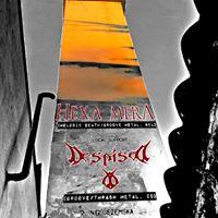 Hexa Mera  local support Despised  22.8. utorak