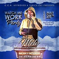 WATCH ME WORK PARTY STARRING MELO GOTCHA &amp WEMFR