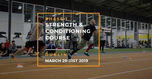 Phase 1 S&C Course - Dublin