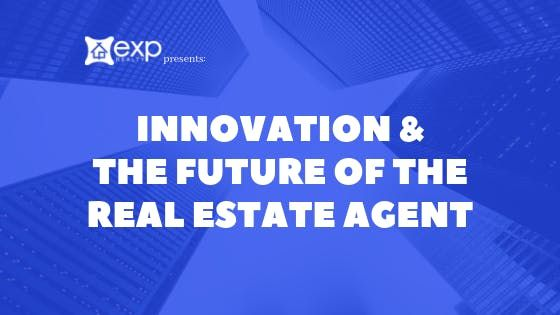 Innovation & the Future of the Real Estate Agent A Lunch & Learn Series