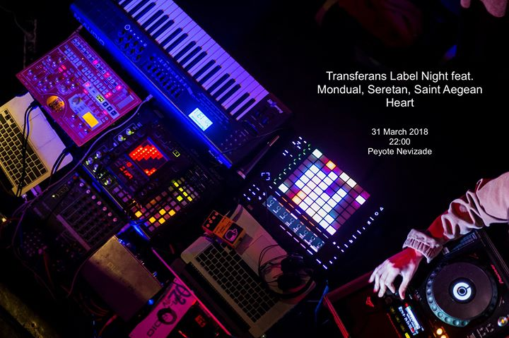 Transferans Label Night feat. Mondual Seretan Saint Aegean H.