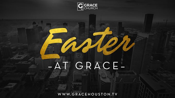 Easter at Grace Church Houston | Houston