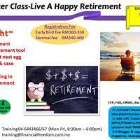 Financial Master Class-Live A Happy Retirement at Penang