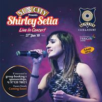 Suncity Club &amp Resorts presents Shirley Setia Live in Concert