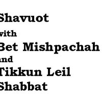 Shavuot with TLS and Bet Mish