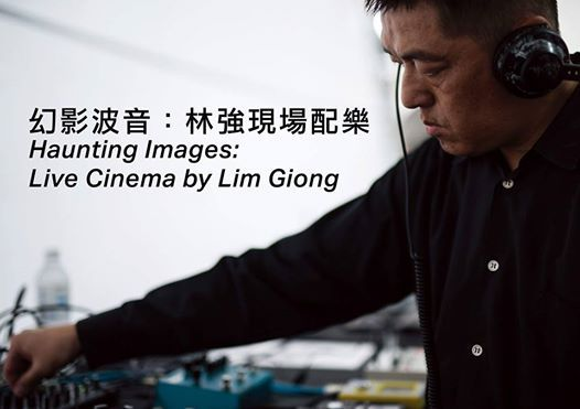 Haunting Images Live Cinema by Lim Giong