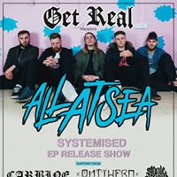 GET REAL Present.. ALL AT SEA &quotSystemised&quot Release Show