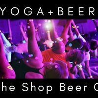 Bottoms Up Yoga &amp Beer BREWHAHA at The Shop Beer Co.