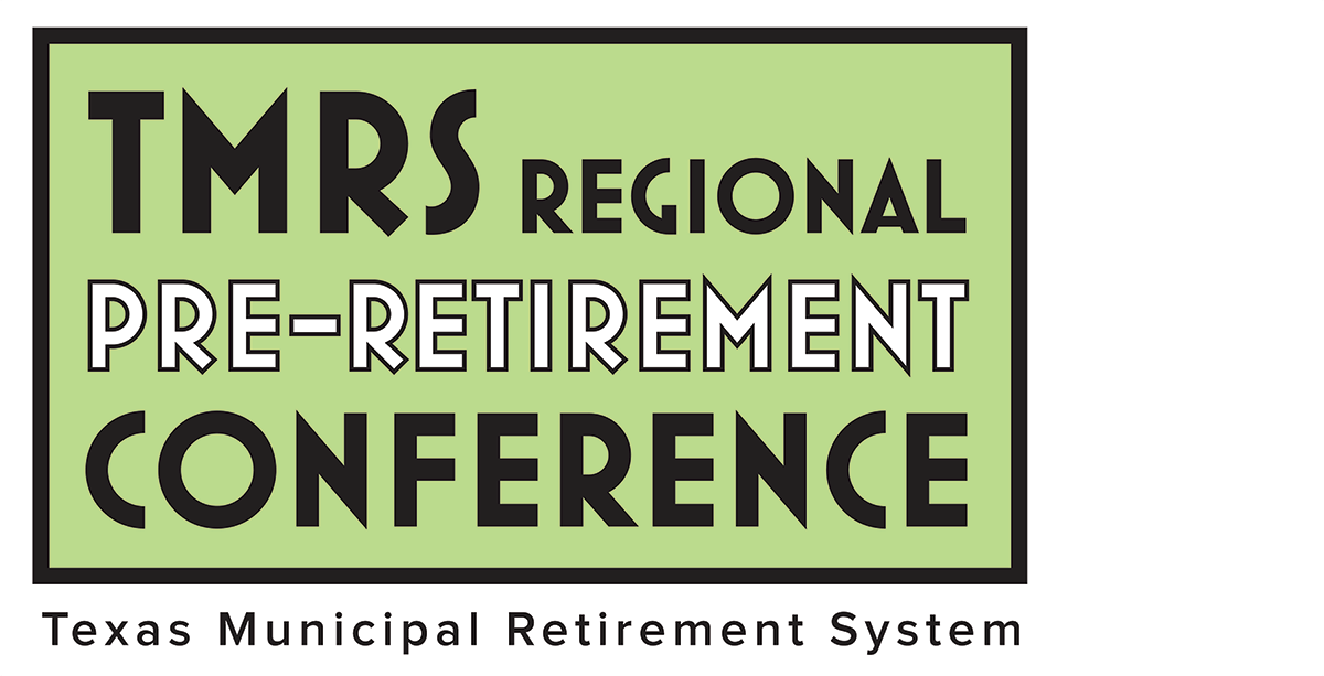 TMRS Regional Pre-Retirement Conference  Brownsville