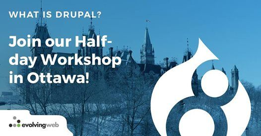 What is Drupal Introduction to Drupal 8 in Ottawa