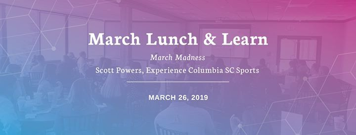 March Lunch & Learn Scott Powers Experience Columbia SC Sports