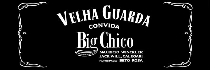 Velha Guarda convida BIG CHICO