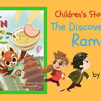 Childrens Story Hour The Discovery of Ramen by Oliver Chin