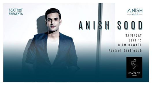 Anish Sood live at Foxtrot Gastropub