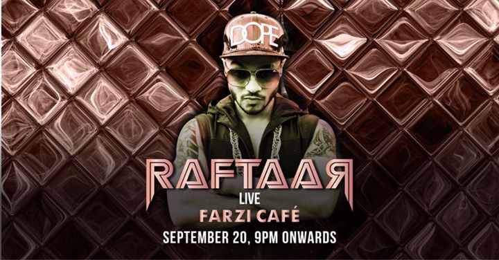 Raftaar Live at Farzi Cafe CP September 20 9pm onwards