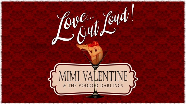 Love Out Loud With Mimi Valentine U0026 The Voodoo Darlings