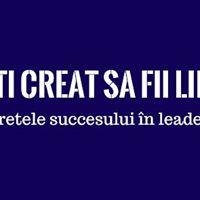 Eti creat s fii lider - Seminar de leadership