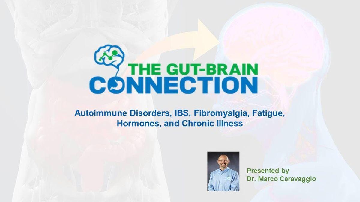 The Gut-Brain Connection - Autoimmune Disorders IBS Fibromyalgia Fatigue Hormones & Chronic Illness
