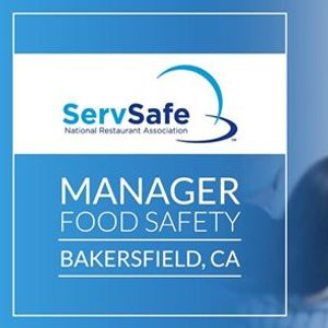Bakersfield CA ServSafe Manager Food Safety Class and Exam