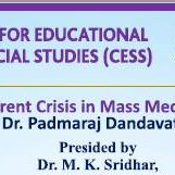 CESS TALK Padmaraj Dandavati Current Crisis in Mass Media