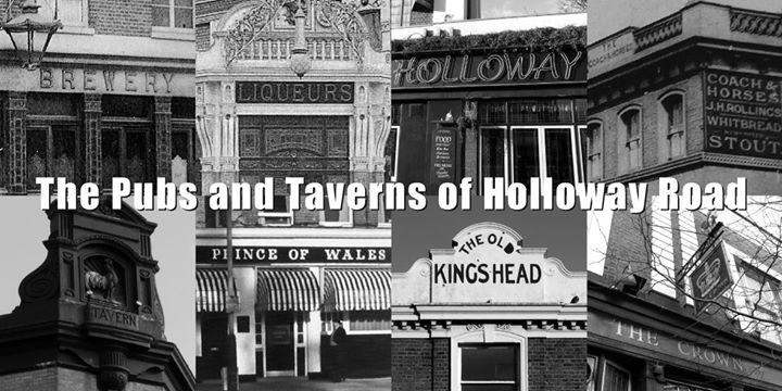 The Pubs and Taverns of Holloway Road  30 pubs in an afternoon