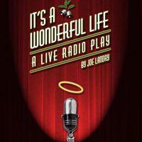 Its a Wonderful Life (A Live Radio Play)