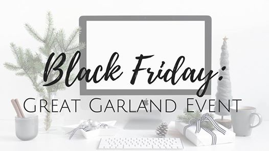 Black Friday Great Garland Sale Event At Empty Nest Home Goods