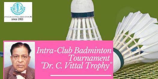 Intra-Club Badminton Tournament Dr. C. Vittal Trophy