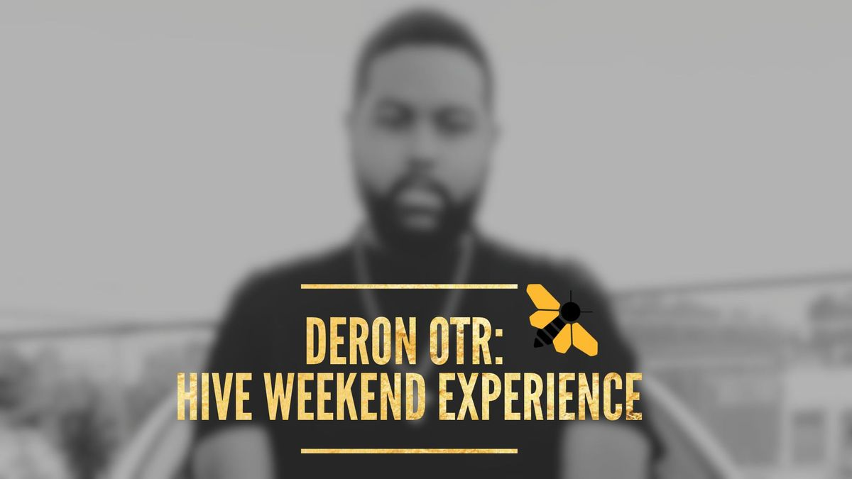 Deron On The Run Hive Weekend Experience
