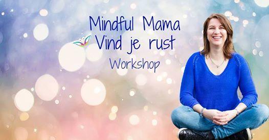 Mindful mama - Vind je rust