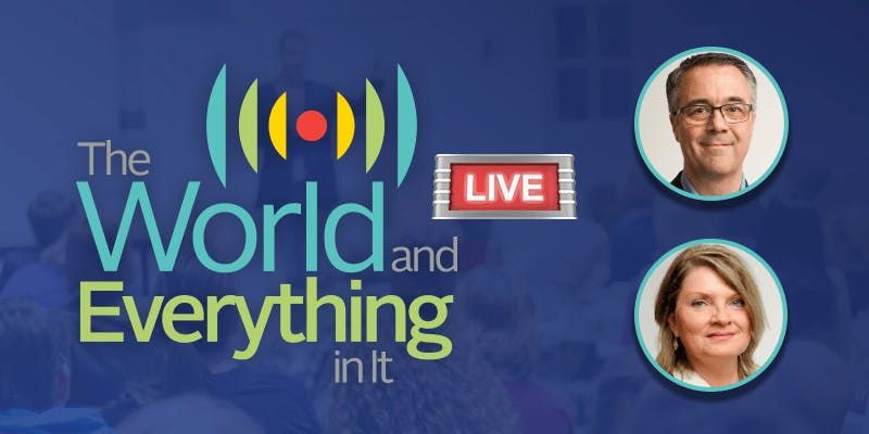 The World and Everything in It LIVE